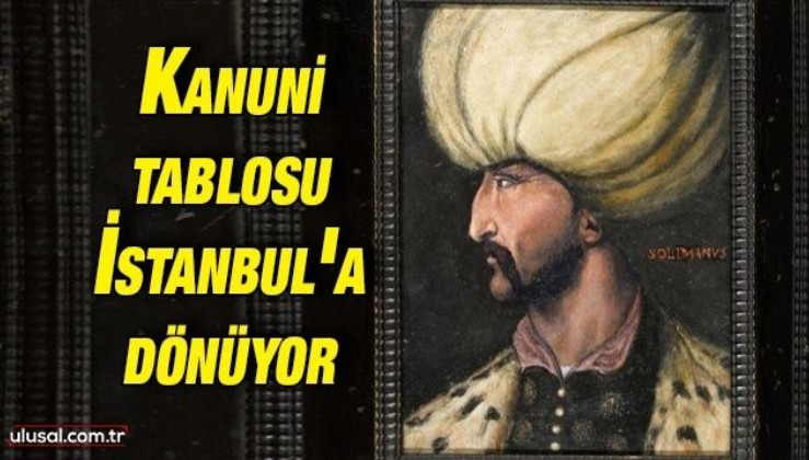 Kanuni tablosu İstanbul'a dönüyor