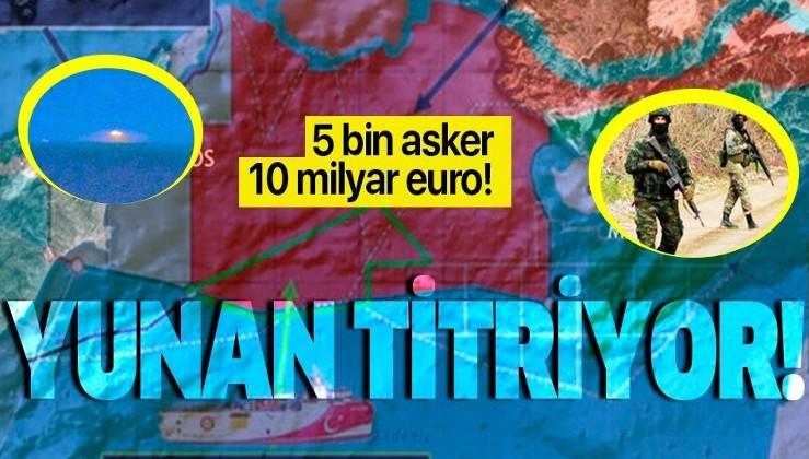 Yunanistan panikte! 5 bin asker, 10 milyar euro...