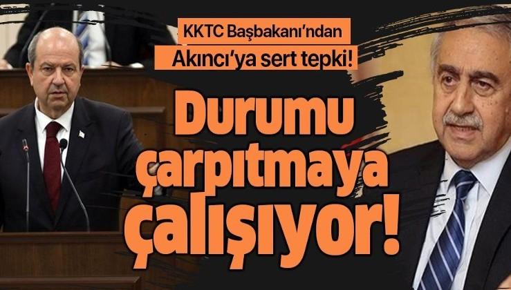 KKTC Başbakanı Ersin Tatar'dan Mustafa Akıncı'ya sert tepki!.