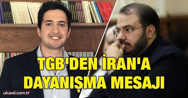 TGB'den İran'a dayanışma mesajı