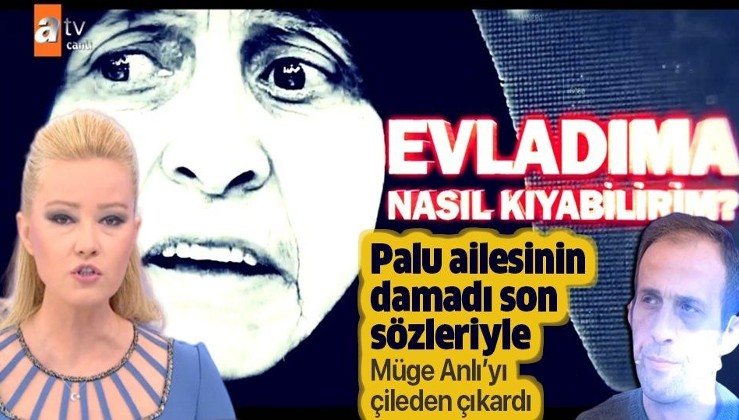 Müge Anlı Palu ailesi cinayetinde kararı açıkladı! Tuncer Ustael'in ifadesi Müge Anlı'yı çileden çıkardı