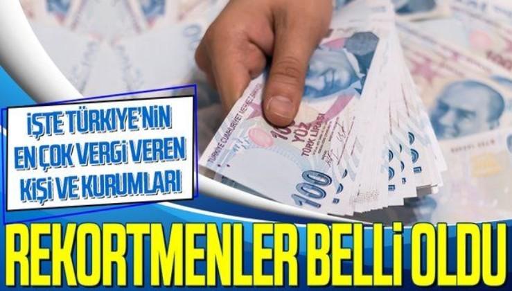SON DAKİKA! Türkiye'nin 2019 yılı gelir ve kurumlar vergisi rekortmenleri belli oldu