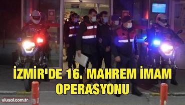 İzmir'de 16. Mahrem İmam Operasyonu