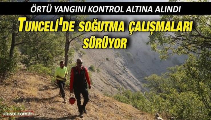 Tunceli'de örtü yangını kontrol altına alındı: Bölgede soğutma çalışmaları sürüyor