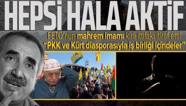"""Yurt dışındaki kirli ittifakı FETÖ'nün """"mahrem imamı"""" itiraf etti: PKK ve Kürt diasporası ile iş birliği yapıyorlar"""