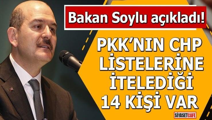 Bakan Soylu açıkladı: PKK, CHP listelerine 14 kişiyi iteledi