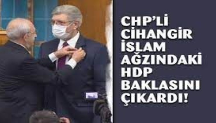 CHP'li Cihangir İslam, Genel Başkanı Kemal Kılıçdaroğlu'nun yolunda! HDP'yi Millet İttifakı'na çağırdı