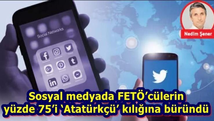 Sosyal medyada FETÖ'cülerin yüzde 75'i 'Atatürkçü' kılığına büründü