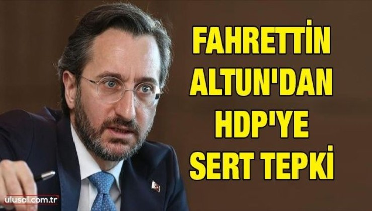 Fahrettin Altun'dan HDP'ye sert tepki