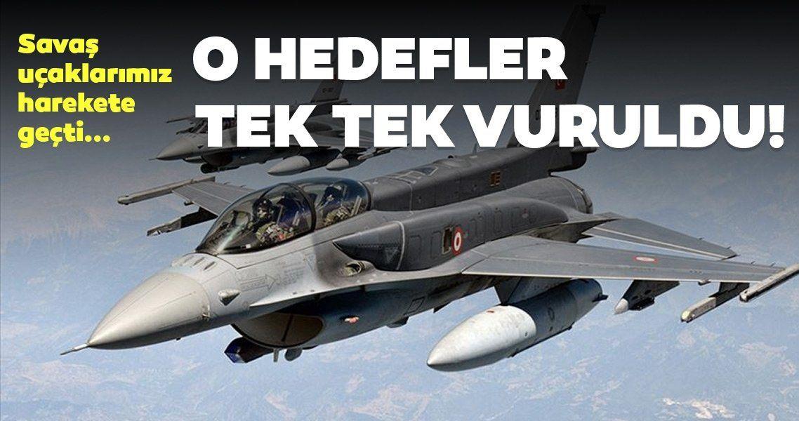 Savaş uçaklarımız harekete geçti... O hedefler tek tek vuruldu!