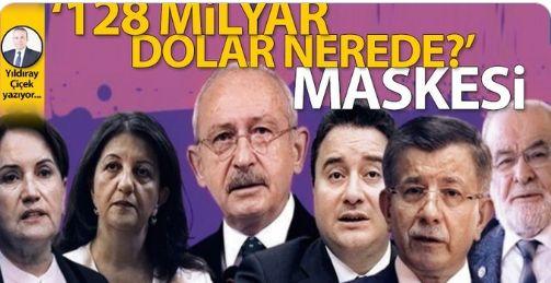 """""""128 milyar dolar nerede?"""" maskesi"""