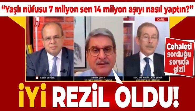 İYİ Partili Aytun Çıray Türkiye'nin aşı politikasını eleştirirken fena rezil oldu!