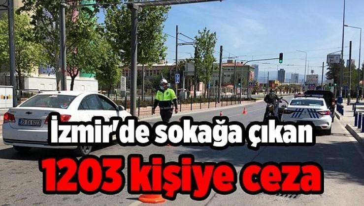 İzmir'de sokağa çıkma yasağını ihlal eden 1203 kişi hakkında işlem yapıldı