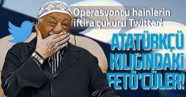 Sosyal medyada FETÖ'cüler Atatürkçü kimliğine bürünüyor! Algı operasyonlarını yapanların yüzde 75'i...