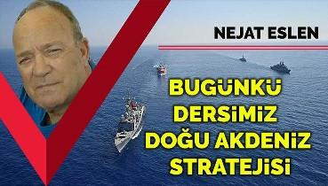 Bugünkü dersimiz Doğu Akdeniz stratejisi