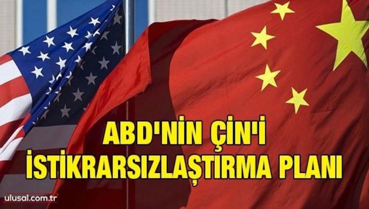 ABD'nin Çin'i istikrarsızlaştırma planı