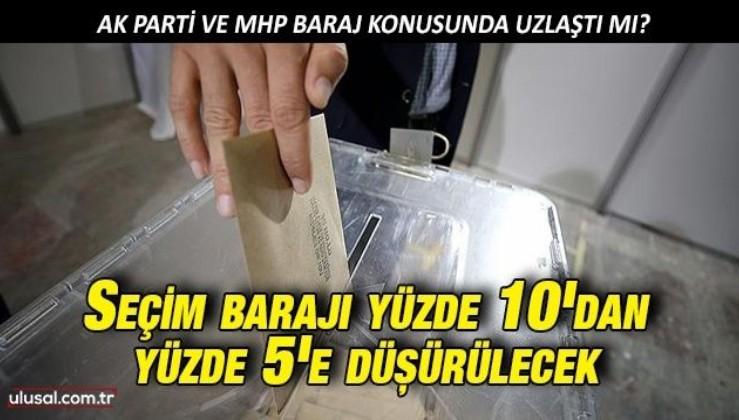 AK Parti ve MHP baraj konusunda uzlaştı: Seçim barajı yüzde 10'dan yüzde 5'e düşürülecek