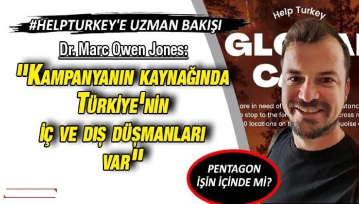 """HelpTurkey'e uzman bakışı  Dr. Marc Owen Jones: """"Kampanyanın kaynağında Türkiye'nin iç ve dış düşmanları var"""""""