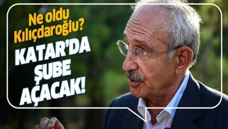 Kılıçdaroğlu'nun çelişkileri bitmiyor! CHP Katar'a temsilcilik açacak...