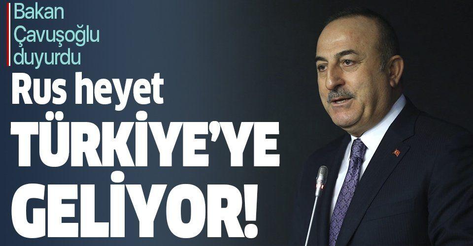 Son dakika: Dışişleri Bakanı Mevlüt Çavuşoğlu: Rusya'dan yarın Dışişleri heyeti gelecek.