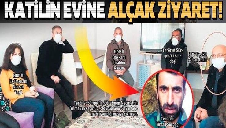 SON DAKİKA: PKK'nın siyasi ayağı HDP'den katil terörist İsmail Sürgeç'in evine alçak ziyaret