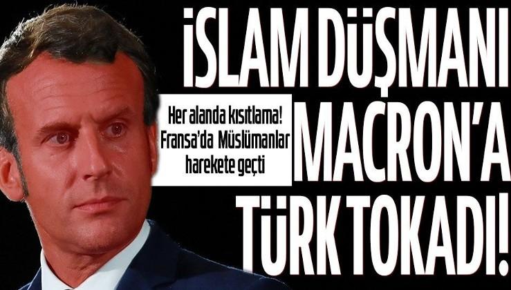 Fransa'da Müslümanların dinlerini yaşamalarını zorlaştıran Macron'a Türk tokadı!