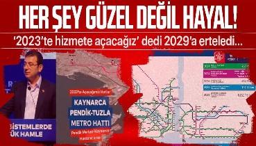 Ekrem İmamoğlu'nun '2023 yılında hizmete açacağız' dediği Tuzla metrosunun 2029 sonuna ertelendiği ortaya çıktı!