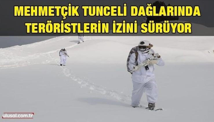 Mehmetçik Tunceli dağlarında 1,5 metreyi bulan karda teröristlerin izini sürüyor