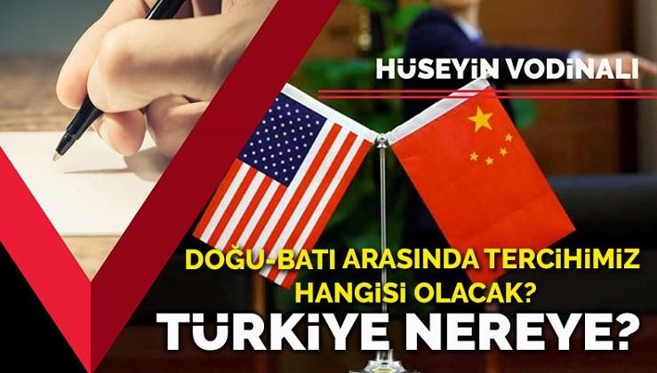 Türkiye nereye? Doğu-Batı arasında tercihimiz hangisi olacak?