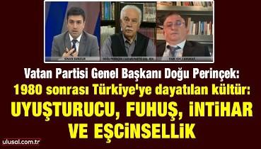 Doğu Perinçek: 1980 sonrası Türkiye'ye dayatılan kültür: Uyuşturucu, fuhuş, intihar ve eşcinsellik