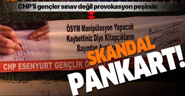 Esenyurt'ta CHP'li gençlerden provokatif sınav pankartı!