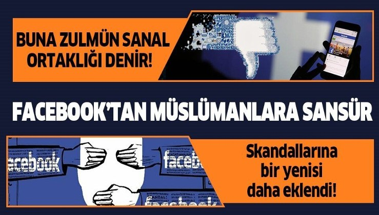 Son dakika: Facebook'tan Müslümanlara sansür! Skandal ortaya çıktı...