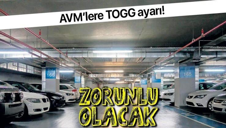 AVM'lere yerli otomobil ayarı! TOGG için zorunlu olacak!