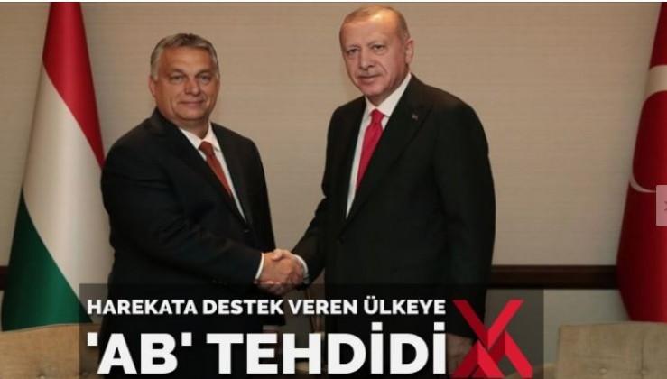 Türkiye'yi destekleyen Macaristan'a 'Avrupa Birliği'nden çıkarırız' tehdidi