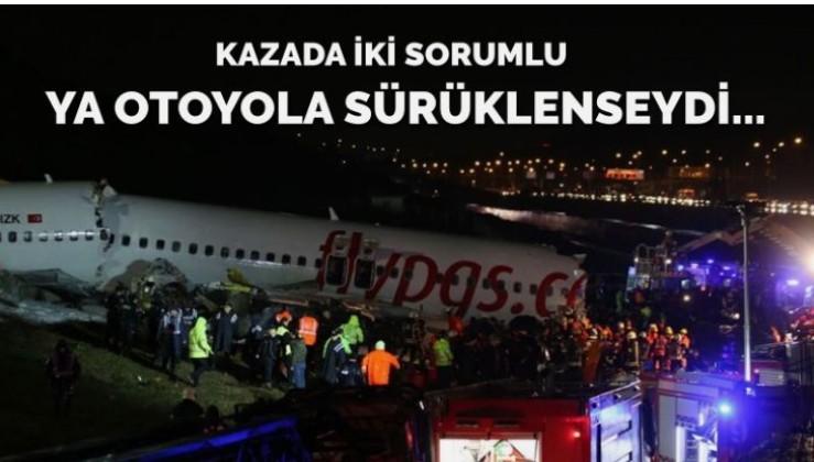 Uçak kazasında ikisi de hatalı: Ya otoyola sürüklenseydi…