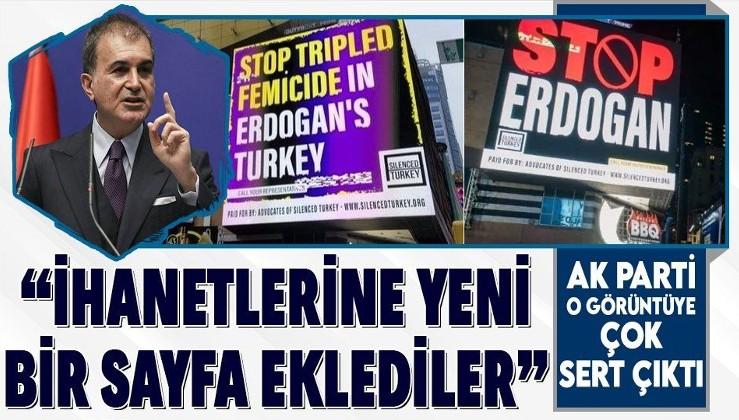 AK Parti Sözcüsü Ömer Çelik'ten New York'taki 'stop Erdoğan' başlıklı FETÖ propagandasına tepki