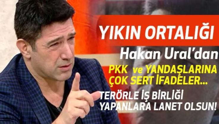 Hakan Ural'ın PKK'ya sessiz kalanlara isyanı olay oldu: HPKK Kapatılsın!