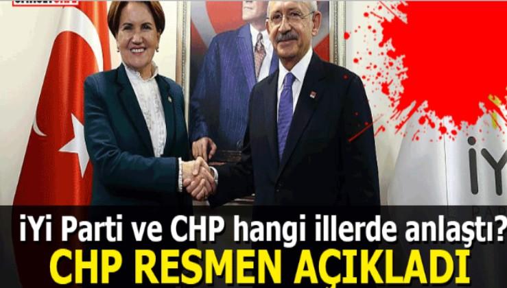 İYİ Parti ve CHP hangi illerde anlaştı? CHP resmen açıkladı
