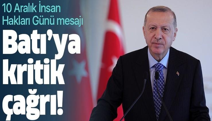 Erdoğan'dan 10 Aralık İnsan Hakları Günü mesajı