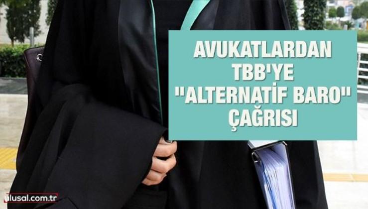 """Avukatlardan TBB'ye """"alternatif baro"""" çağrısı"""