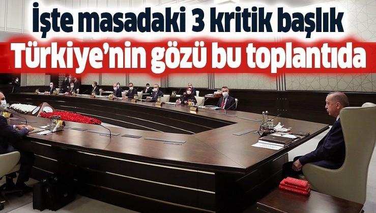 Kritik kabine Cumhurbaşkanı Erdoğan başkanlığında toplandı: İşte masadaki 3 başlık