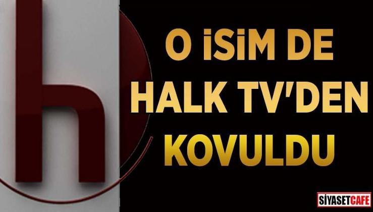 O isim de Halk TV'den kovuldu