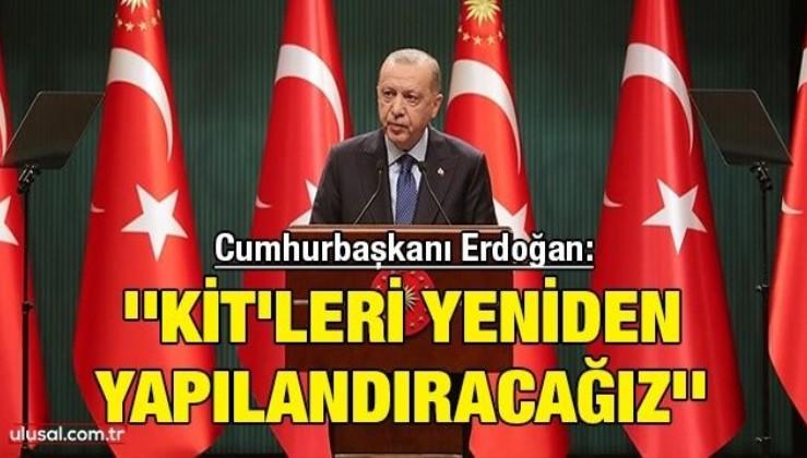 Cumhurbaşkanı Erdoğan: ''KİT'leri yeniden yapılandıracağız''