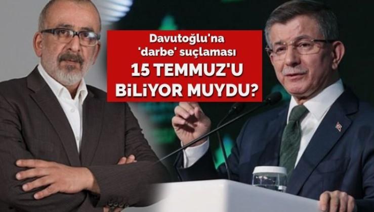 Davutoğlu'na 'darbe' suçlaması: 15 Temmuz'u biliyor muydu?