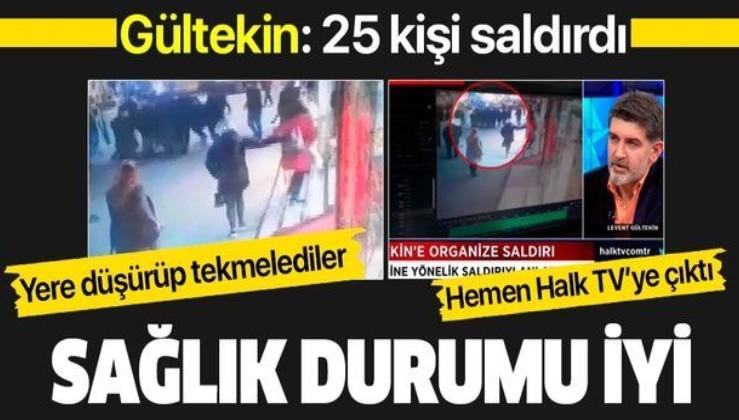 """Levent Gültekin """"25 kişinin saldırısı""""na uğradıktan hemen sonra Halk TV canlı yayınına katıldı"""