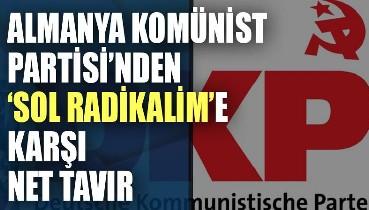 Almanya Komünist Partisi'nden 'Sol radikalizme' karşı net tavır