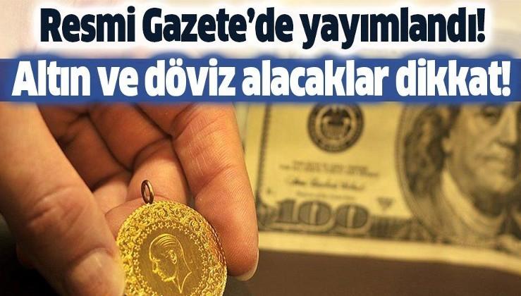 Son dakika: Resmi Gazete'de yayımlandı! Finansman bonosunda, döviz, altın alımında vergi arttı