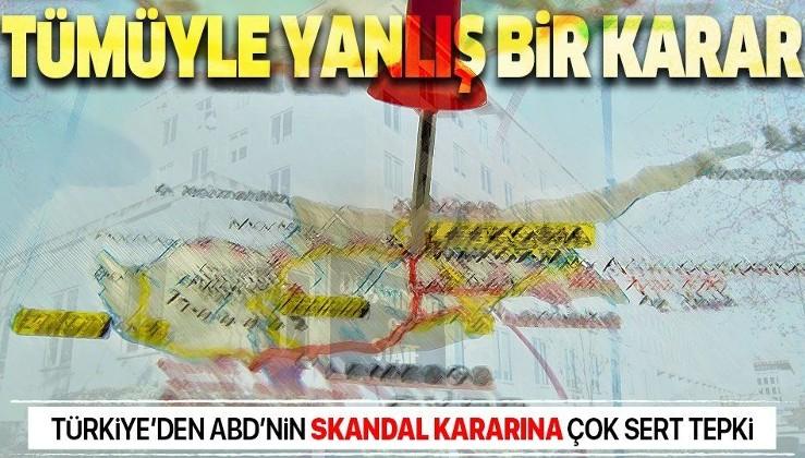 Türkiye'den ABD'nin ambargo kaldırma kararına çok sert tepki: Tümüyle yanlış bir karardır