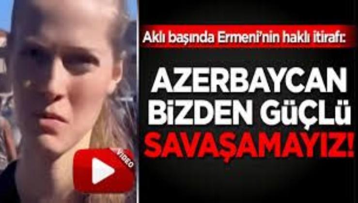 Ermeni kadından tarihi itiraf: Gençleri zorla cepheye gönderiyorlar Azerbaycan ordusu bizden daha güçlü!