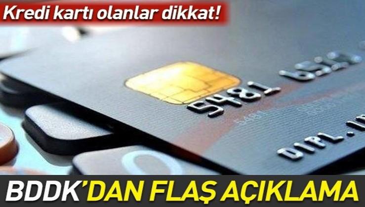 Kredi kartı olanlar dikkat! BDDK'dan flaş açıklama!